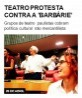 Teatro protesta contra a 'barbárie'