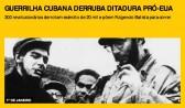 Guerrilha cubana derruba ditadura pró-EUA