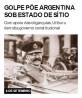 Golpe põe Argentina sob estado de sítio