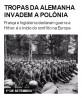 Tropas da Alemanha invadem a Polônia