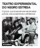 Teatro Experimental do Negro estreia
