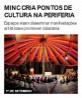 MinC cria pontos de cultura na periferia