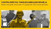 Contra Diretas, tanques ameaçam Brasília