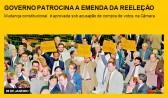 Governo patrocina a  emenda da reeleição