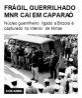 Frágil, guerrilha do MNR cai em Caparaó