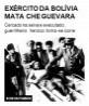 Exército da Bolívia mata Che Guevara