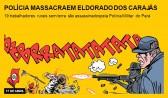 Polícia massacra em Eldorado dos Carajás