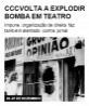 CCC volta a explodir bomba em teatro
