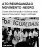 Ato reorganiza o movimento negro