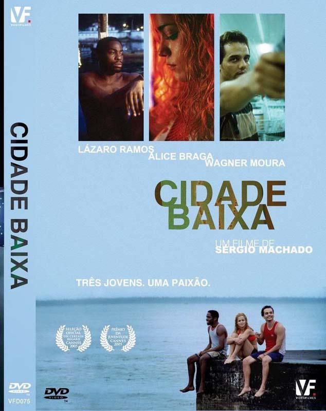 """Lázaro Ramos, Alice Braga e Wágner Moura na capa do DVD """"Cidade Baixa""""  (2005), de Sérgio Machado"""