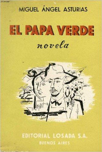 El papa verde (1954) - Miguel Ángel Asturias