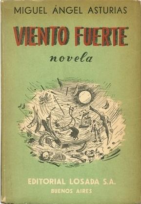 Vento Fuerte (1949) - Miguel Ángel Asturias