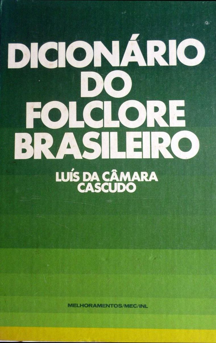 Dicionário do Folclore no Brasil, de Câmara Cascudo