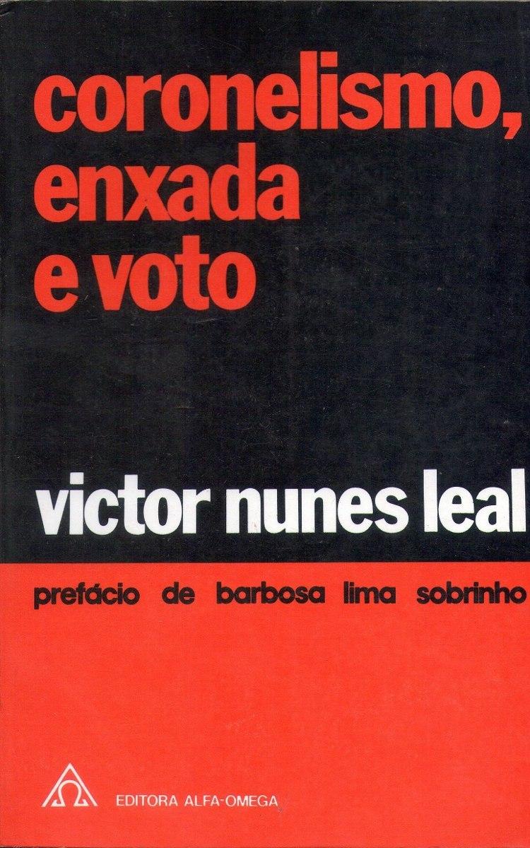 Coronelismo, enxada e voto, de Victor Nunes Leal