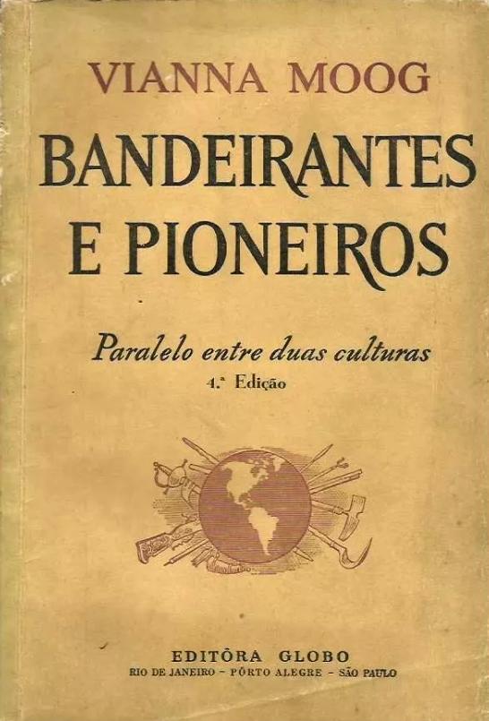 Bandeirantes e pioneiros: paralelo entre duas culturas, de Vianna Moog