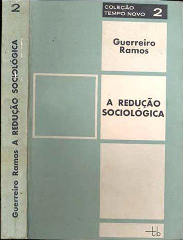 A redução sociológica: introdução ao estudo da razão sociológica, de Guerreiro Ramos