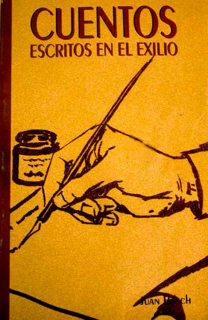 Cuentos escritos en el exilio, Juan Bosch