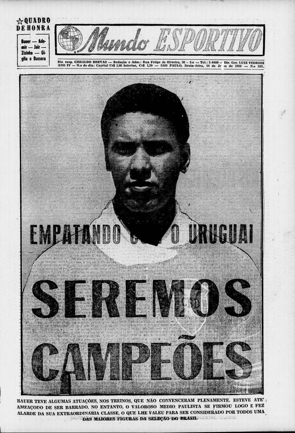 """""""Empatando com o Uruguai, seremos campeões""""  —avisava o jornal """"Mundo Esportivo"""", edição de 14 de julho de 1950, dias antes da final da Copa do Mundo"""