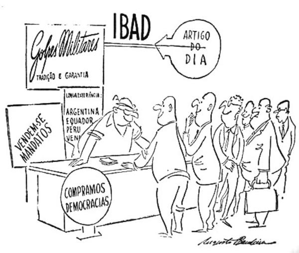 Charge de Augusto Bandeira publicada em 1963 ironiza a ação do Ibad,  criado por militares e empresários para combater o avanço dos governos populares com apoio da CIA