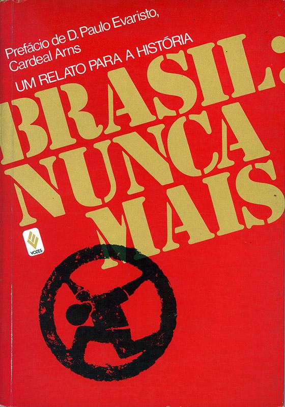"""Capa do livro """"Brasil: Nunca Mais"""", resultado de um amplo levantamento dos casos de violação dos direitos humanos durante a ditadura militar"""