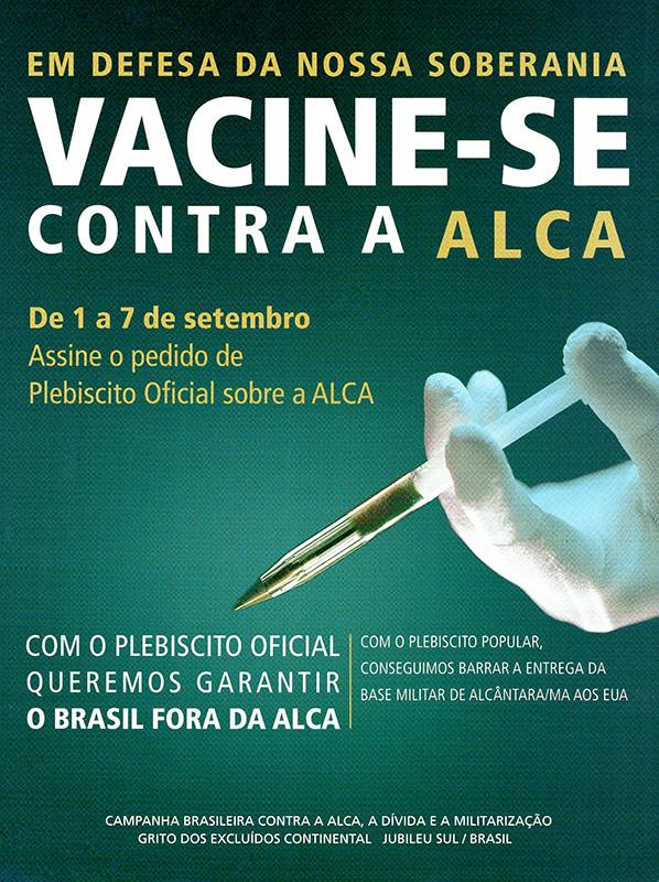 Cartaz da campanha pela convocação de um plebiscito sobre a entrada do Brasil na Alca, organizada por ONGs, entidades sindicais e partidos em 2002