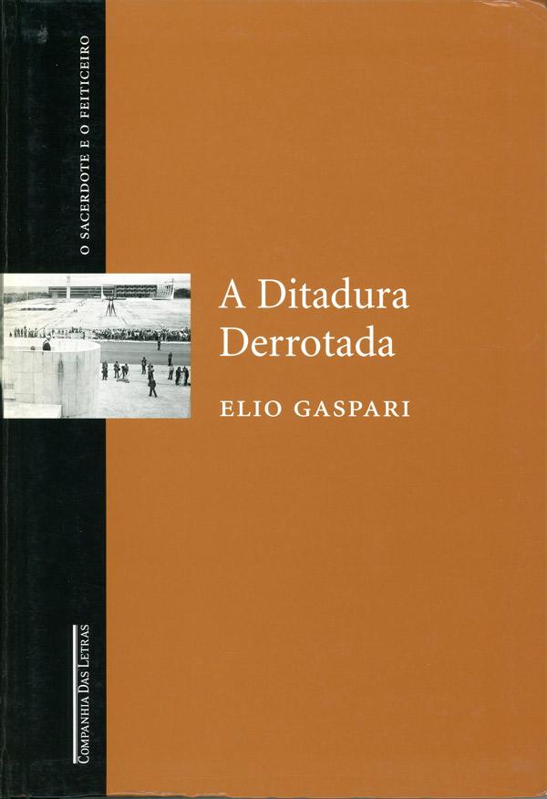 """""""A Ditadura Derrotada"""" focaliza o governo Ernesto Geisel, a partir de 1974, e a ação de seu chefe da Casa Civil, Golbery do Couto e Silva"""