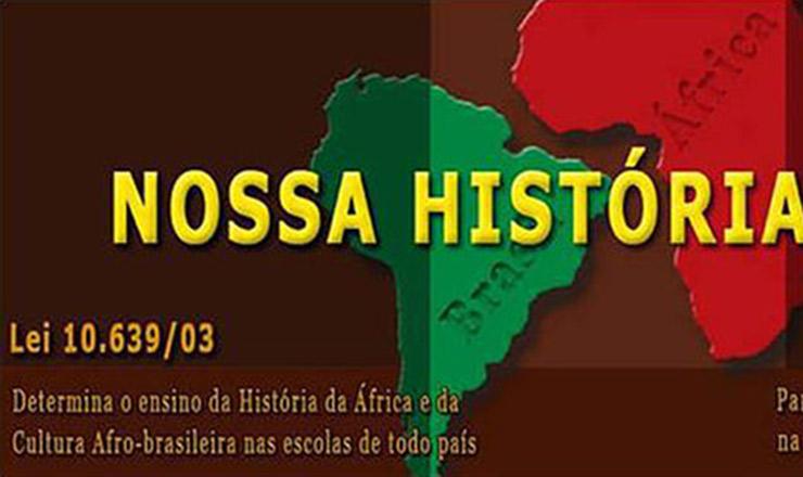 <strong> Cartaz do Fórum de Diversidade Étnica</strong> celebra a aprovação da Lei 10.639/2003, que torna obrigatório o ensino da história e da cultura negras nas escolas