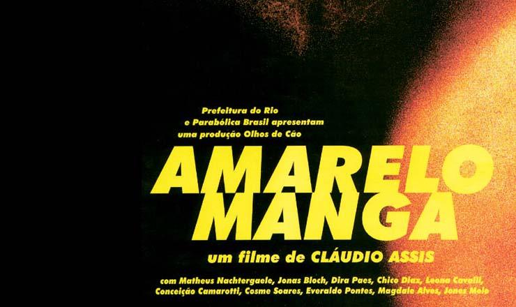 <strong> Cartaz de &quot;Amarelo-manga&quot;: ambientado na periferia do Recife, </strong> filme de Cl&aacute;udio Assis&nbsp;revela o novo cinema de vanguarda fora do eixo Rio-SP