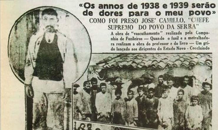 <strong> Em p&eacute;: Jo&atilde;o Bara&uacute;na, um dos l&iacute;deres, </strong> preso na Serra de Monte Alegre em companhia de Jos&eacute; Camillo. No alto, os principais dirigentes do movimento de Pau de Colher,&nbsp;Jos&eacute; Camillo, Jos&eacute; da Clara e&nbsp;Theodoro. Abaixo, grupo de camponeses. &quot;O Estado da Bahia&quot;, 17 de fevereiro de 1938