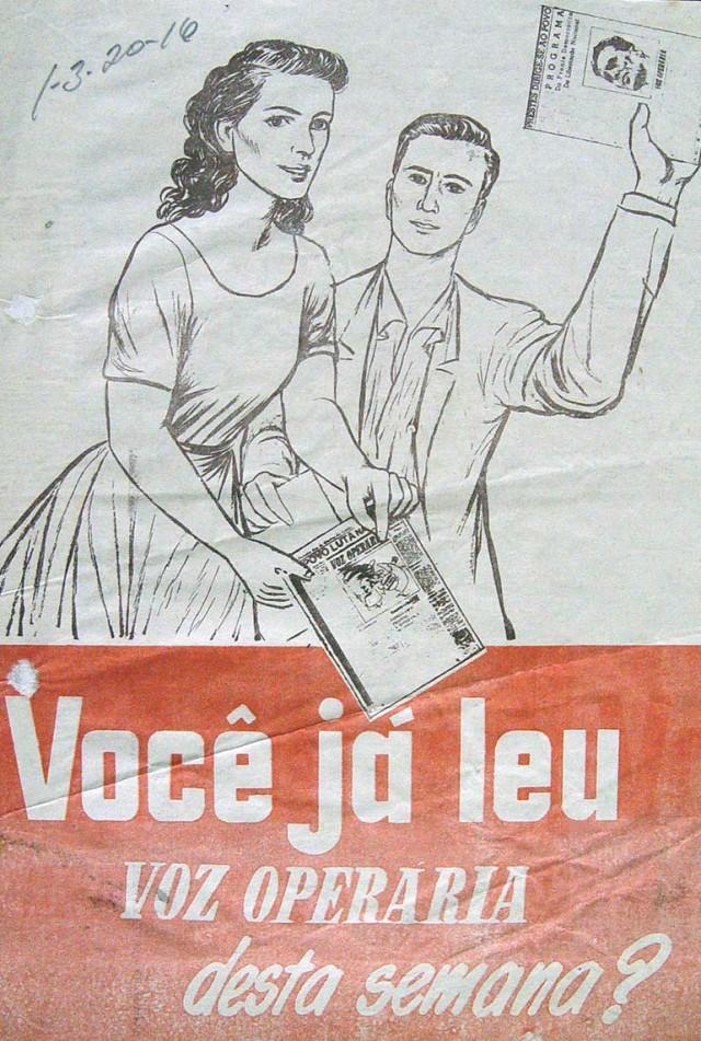 """Cartaz de divulgação do """"Voz Operária"""". O jornal circulou até fevereiro de 1959, quando foi fechado por iniciativa do próprio PCB. Voltou a circular em 1964, e a partir de 1975, foi editado no exterior até ser extinto, em 1979"""