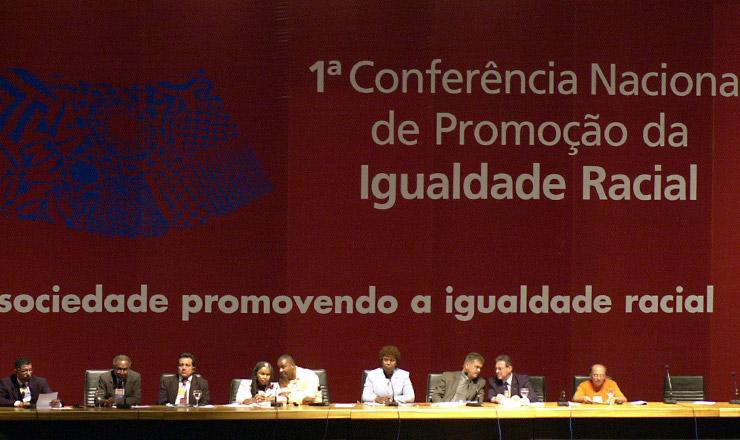 <strong> Debatesobre identidade nacional, </strong> política e legislação para superação do racismo, durante a 1ª Conapir, em Brasília