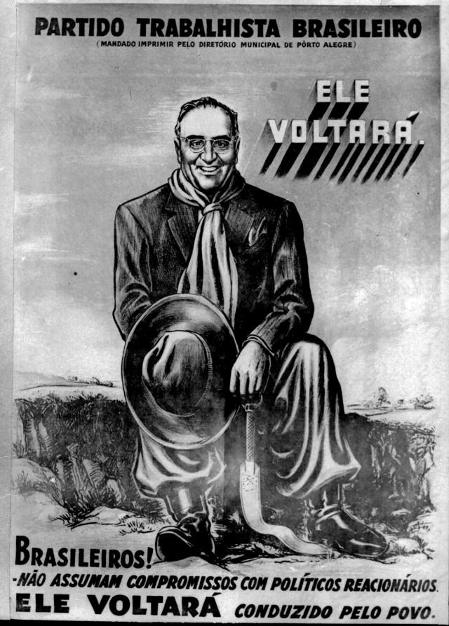 Cartaz do Partido Trabalhista Brasileiro  do final da década de 40anuncia uma possível volta de Getúlio Vargas