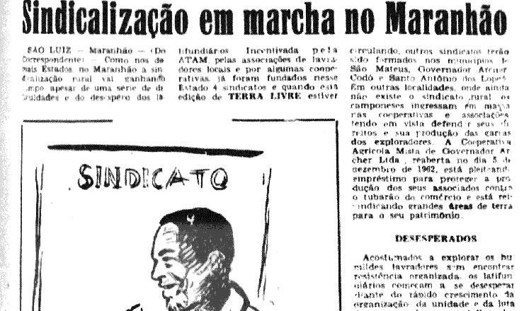 <strong> Sindicaliza&ccedil;&atilde;o em marcha no Maranh&atilde;o</strong> . Texto do peri&oacute;dico Terra Livre, n&ordm; 122, de 1963