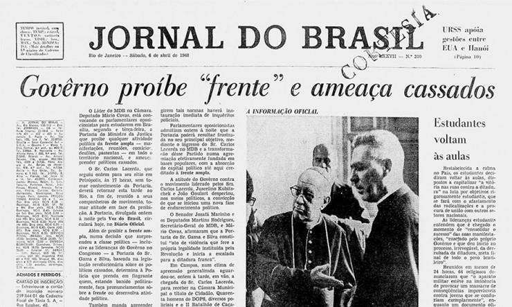 <strong> Manchete do &quot;Jornal do Brasil&quot;</strong> de 1968 anuncia a proibi&ccedil;&atilde;o &agrave; Frente Ampla e relata a rea&ccedil;&atilde;o do MDB