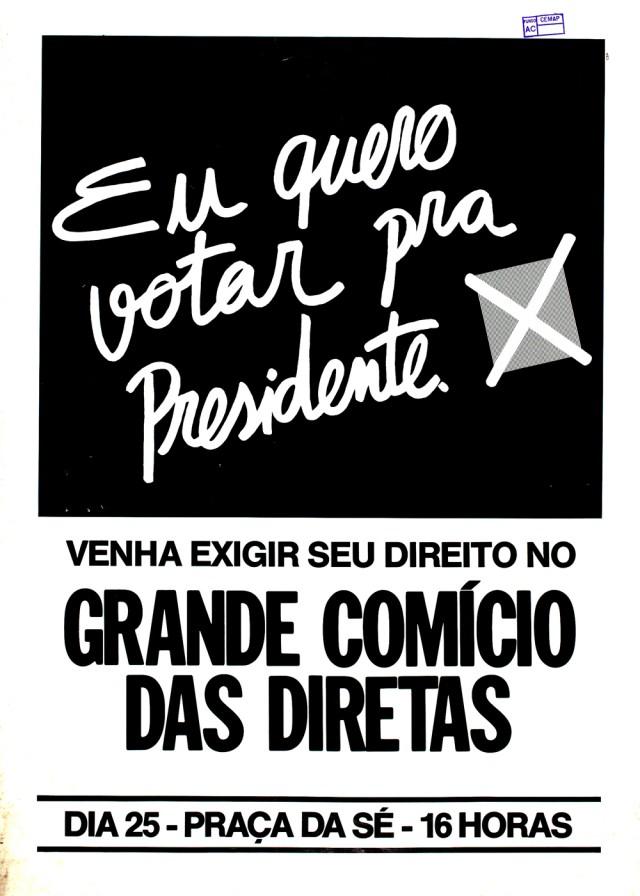 Cartaz do comício por Diretas-Já emSão Paulo, no dia 25 de janeiro de 1984, que reuniu 300 mil pessoas e foi a maior manifestação popular desde o golpe de 1964 até então