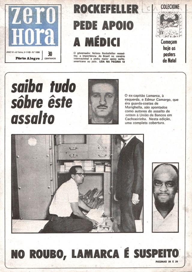 """Capa do jornal """"Zero Hora"""" traz manchete sobre roubo a banco ocorrido no município gaúcho de Cachoeirinha e imputado a Carlos Lamarca em 1969"""