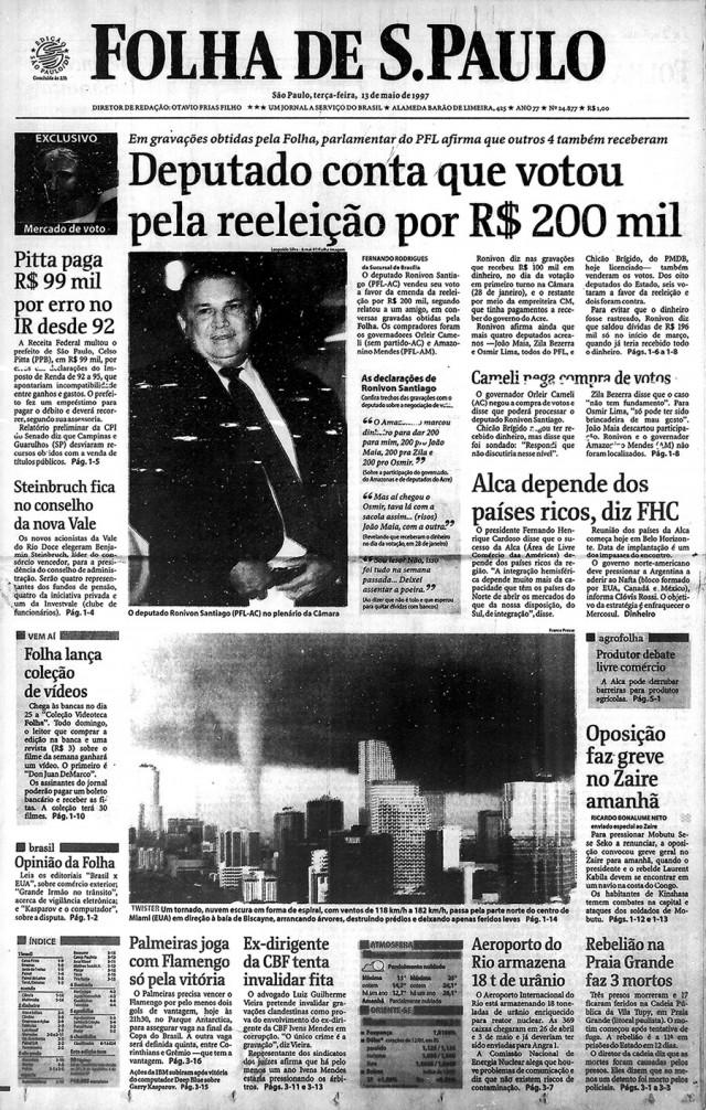 """A primeira reportagem da """"Folha de S.Paulo"""" traz o conteúdo de gravações em que o deputado Ronivon Santiago (PFL-AC) conta a um interlocutor ter recebido dinheiro para votar a favor da emenda da reeleição"""