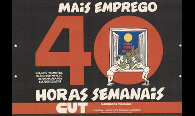 <strong> Cartaz da campanha nacional </strong> da CUT de 1985, cuja reivindica&ccedil;&atilde;o principal foi a redu&ccedil;&atilde;o da jornada de trabalho para fazer frente ao desemprego